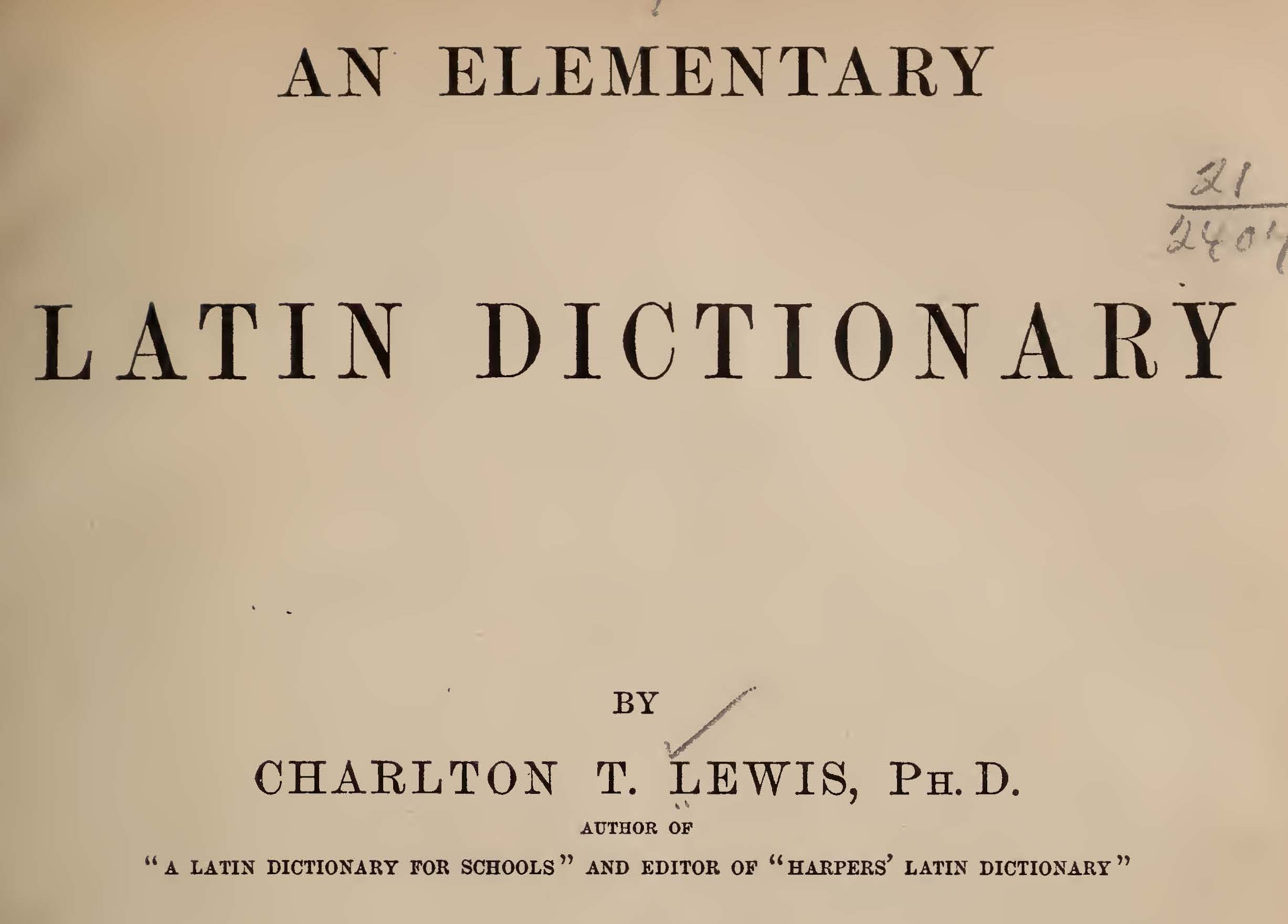 C. Lewis' Elementary Latin Dictionary